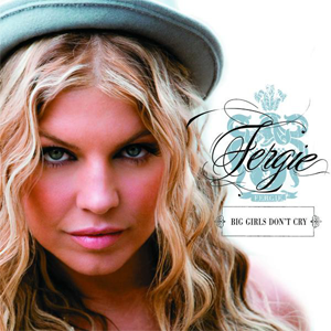 Fergie_-_Big_Girls_Don't_Cry