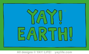 YAY Earth!